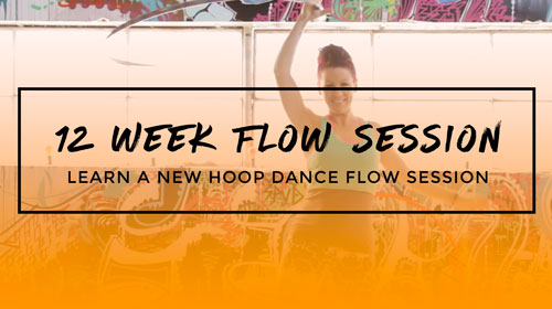 12 Week Flow Session : Learn a new hoop dance flow session every week