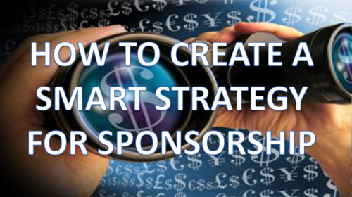 How to Create a Smart Strategy for Sponsorship