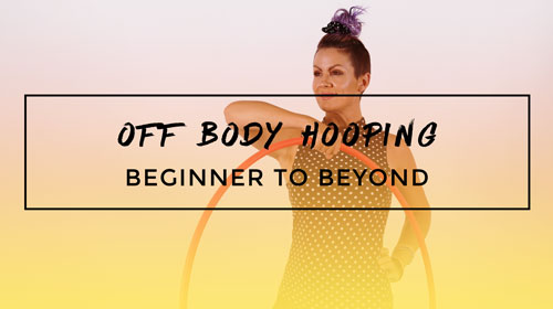 Off Body Hooping from Beginner to Beyond