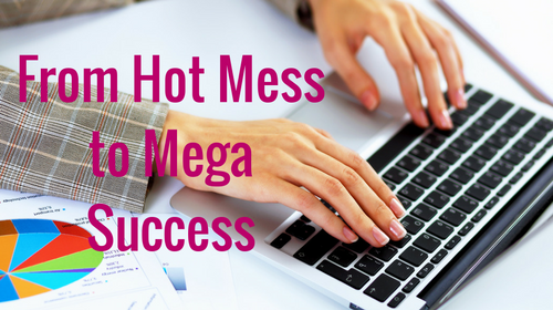 Email Marketing: From Hot Mess to Mega Success in 7 Days