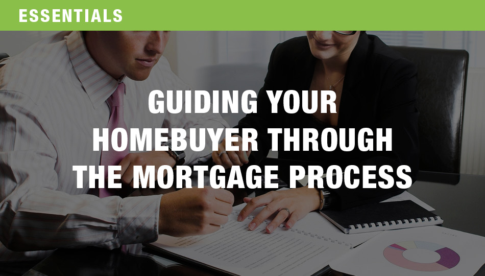 Guiding Your Homebuyer Through the Mortgage Process