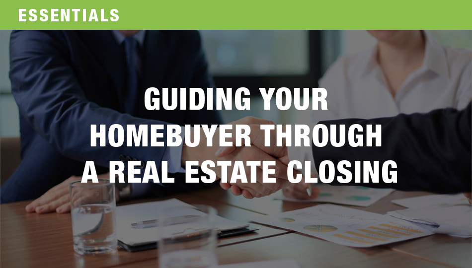 Guiding Your Homebuyer Through a Real Estate Closing
