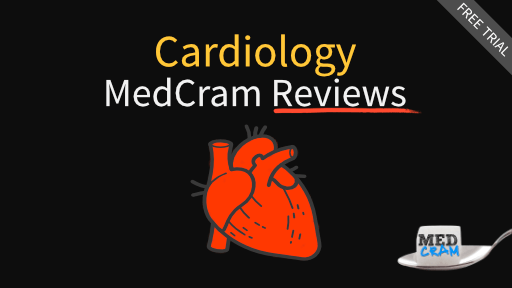 medcram reviews - cardiology