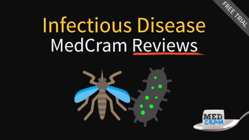 MedCram Reviews - Infectious Disease