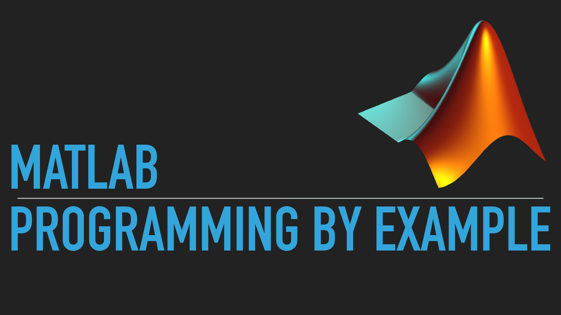 Learn Matlab Programming by Examples (Codes Included)