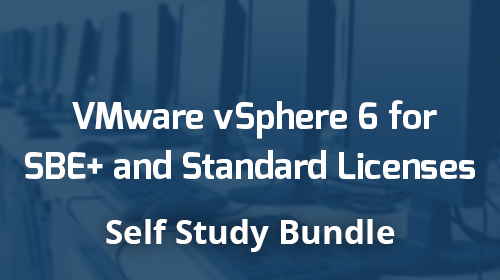 VMware vSphere 6 Standard / Small Business Essentials Plus - Complete Self Study Bundle