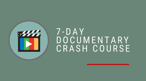 7-Day Documentary Crash Course + Bonus Course