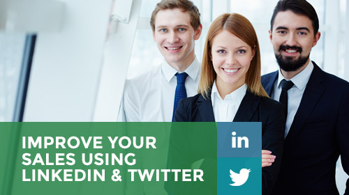 Improve Your Sales Using LinkedIn and Twitter