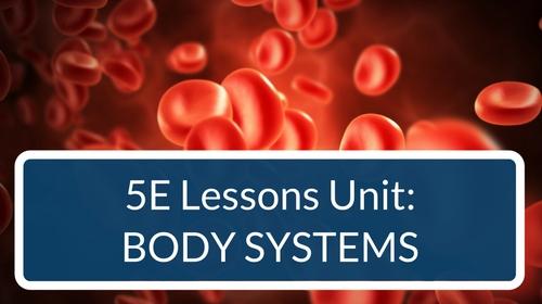Body Systems 5E Lessons Bundle