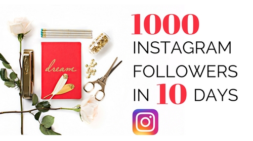 How to get 1000 Instagram Followers in 10 Days