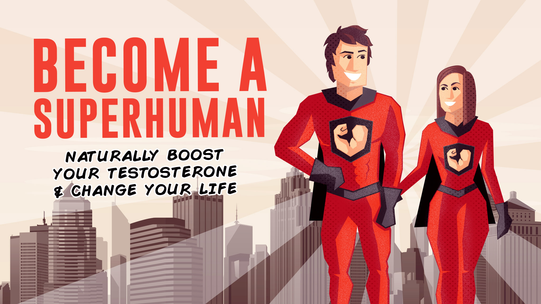 Become a SuperHuman: Naturally & Safely Boost Testosterone