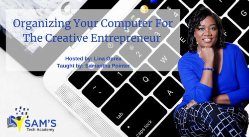 Organizing Your Computer for the Creative Entrepreneur
