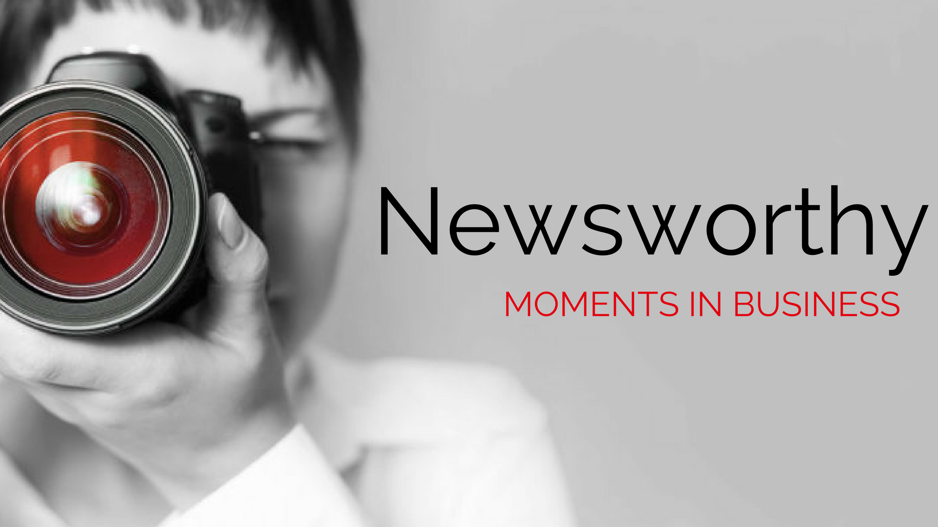 Newsworthy Moments in Business