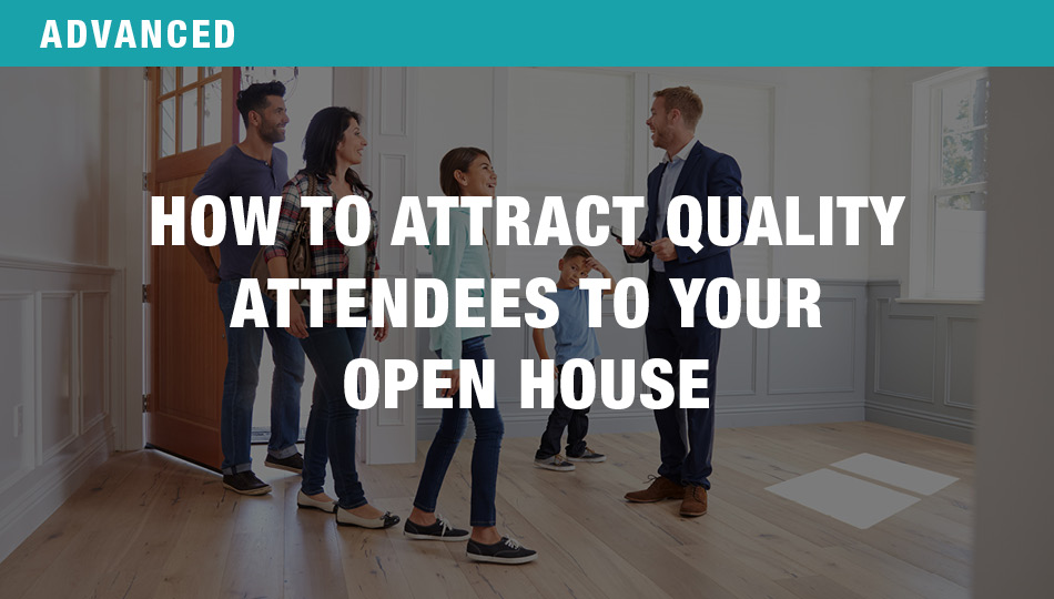 How to Attract Quality Attendees to Your Open House