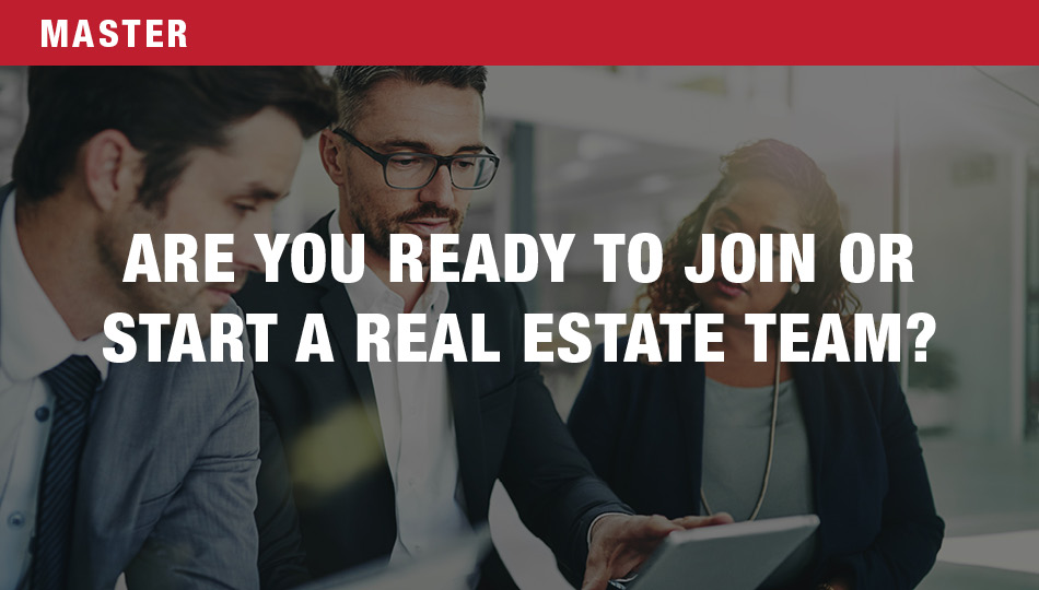 Are You Ready to Join or Start a Real Estate Team?