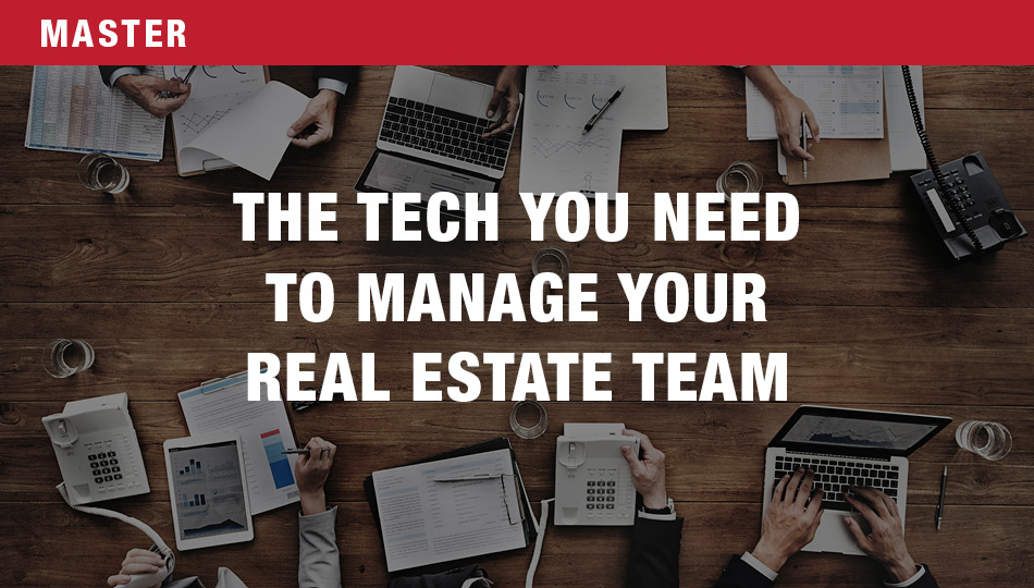The Tech You Need to Manage a Real Estate Team