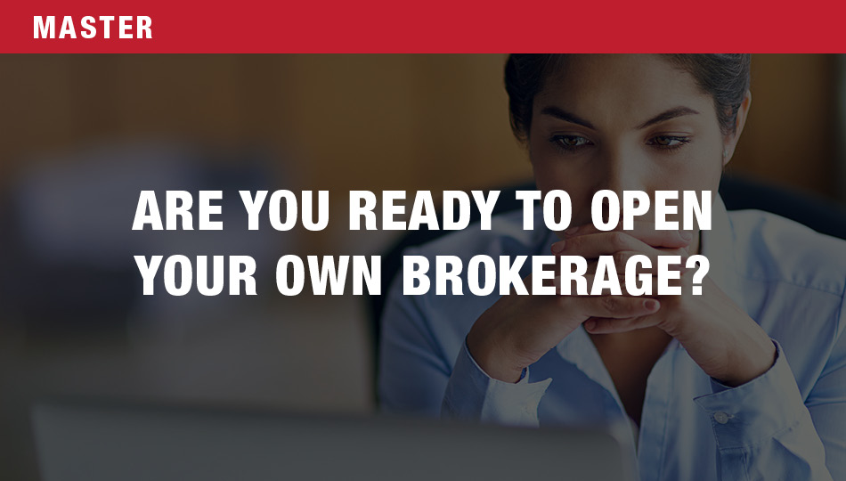 Are You Ready to Open Your Own Brokerage?