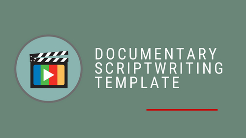 Documentary Scriptwriting Template Mini Course