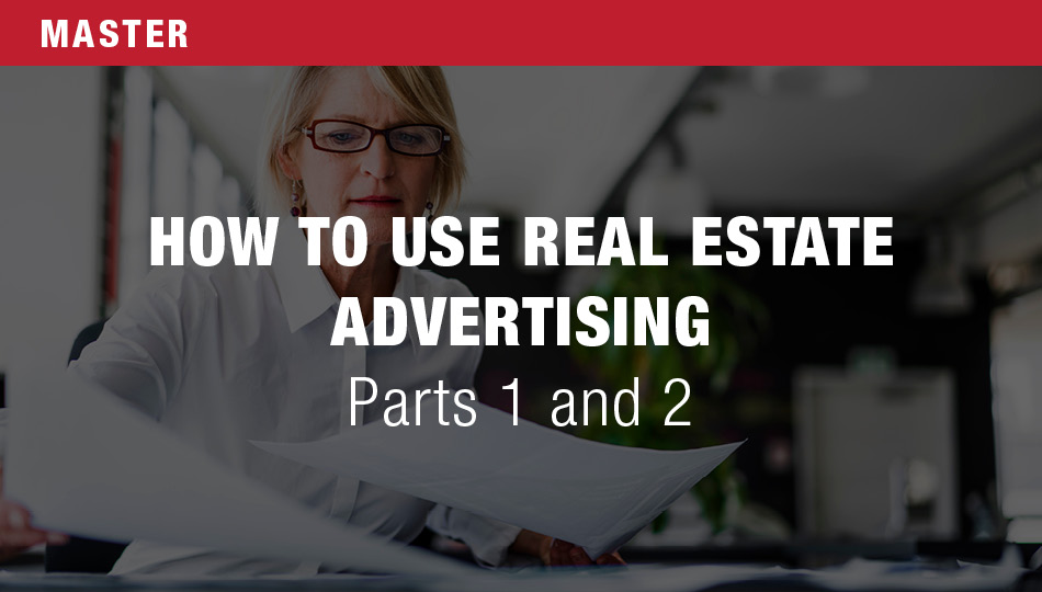 How to Use Real Estate Advertising, Parts 1 and 2