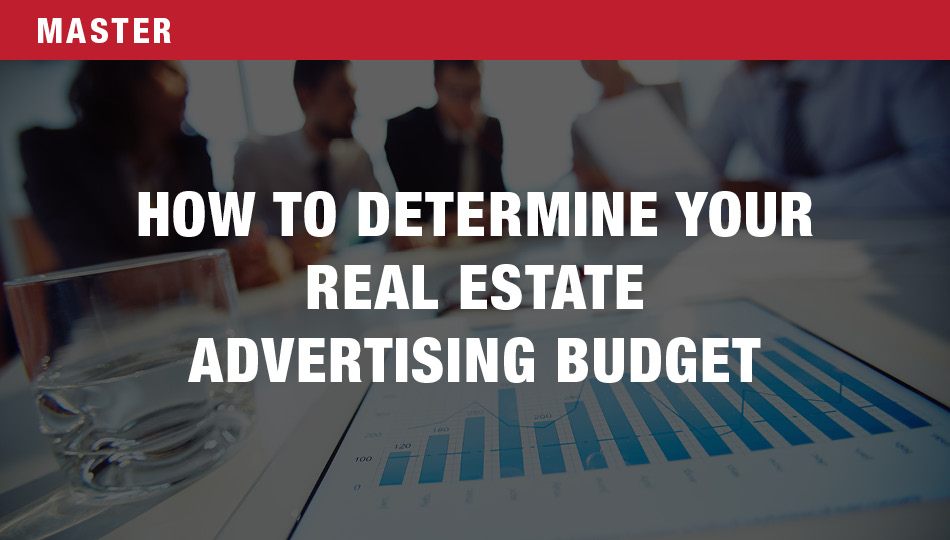 How to Determine Your Real Estate Advertising Budget