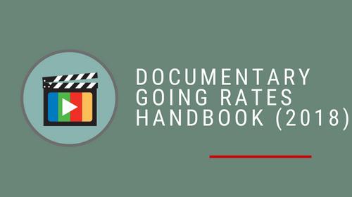 The 2018 Documentary Going Rates Handbook