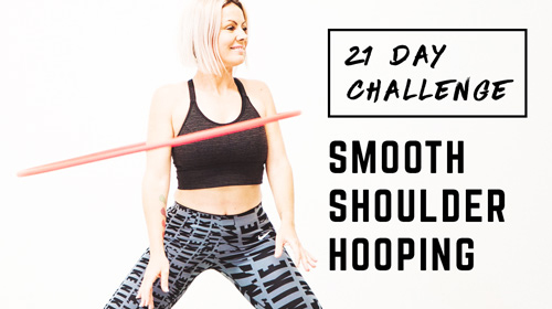 21 Day Shoulder Hooping Challenge ( 2020)