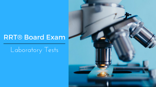 Exam Review of Laboratory Tests (Includes Practice Questions)
