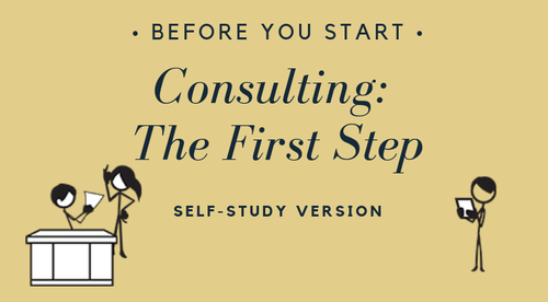 Consulting: The First Step