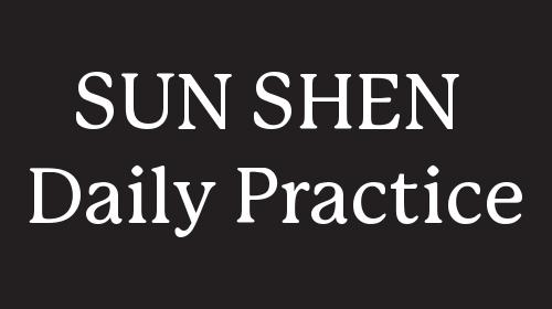 SUN SHEN Daily Practice