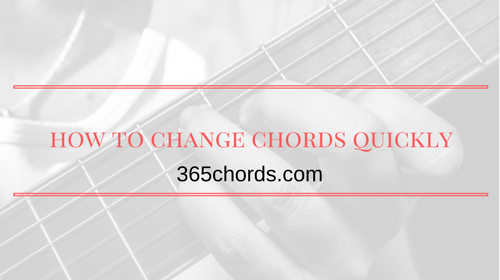 How To Change Chords Quickly