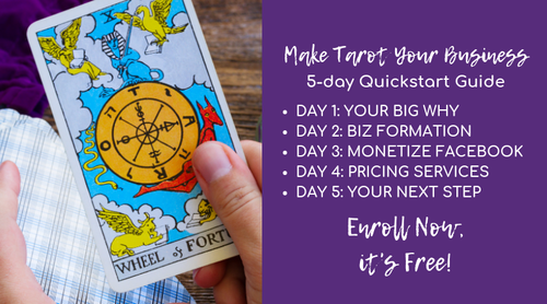 Make Tarot Your Business™ Free 5-day Quickstart Guide