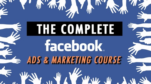 The Complete Facebook Ads and Facebook Marketing Course!