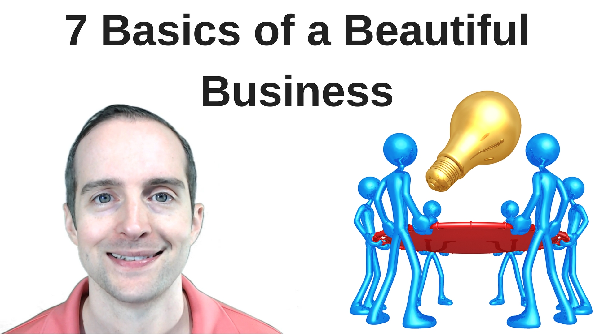 The 7 Basics of a Beautiful Business Learned with 7 Painful Failures as an Entrepreneur Online!