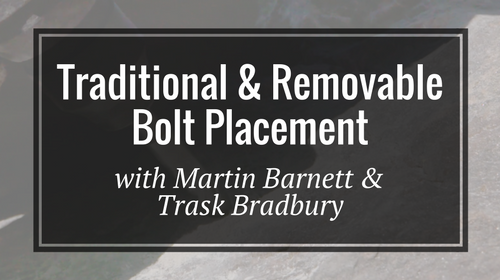 Traditional & Removable Bolt Placement with Martin Barnett & Trask Bradbury