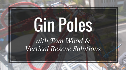 Gin Poles with Tom Wood & Vertical Rescue Solutions
