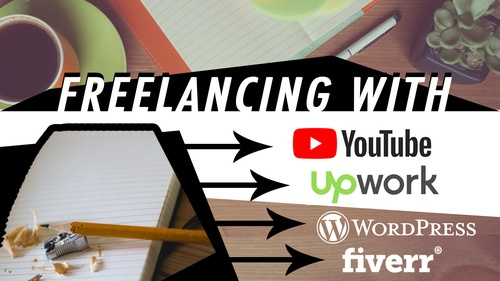 Freelancing with YouTube, WordPress, Upwork, and Fiverr!