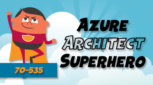 Microsoft Azure 70-535: Architecting Microsoft Azure Solutions Certification