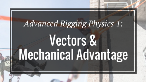 Advanced Rigging Physics 1: Vectors & Mechanical Advantage