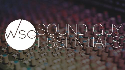 Sound Guy Essentials