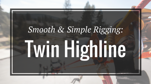 Smooth & Simple Rigging: Twin Highline