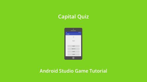 Capital Quiz - Android Studio Game Tutorial -