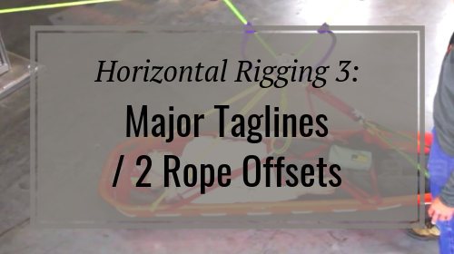 Horizontal Rigging 3: Major Taglines / 2 Rope Offsets