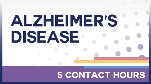 Alzheimer's Disease: 5 Contact Hours /20-605534