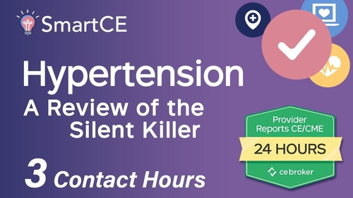 Hypertension: A Review of the Silent Killer: 3 Contact Hours  /20-577091