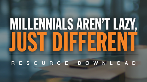 Millennials Aren't Lazy, Just Different - Resource Download