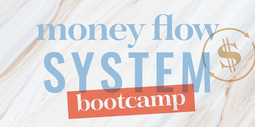 Money Flow Bootcamp