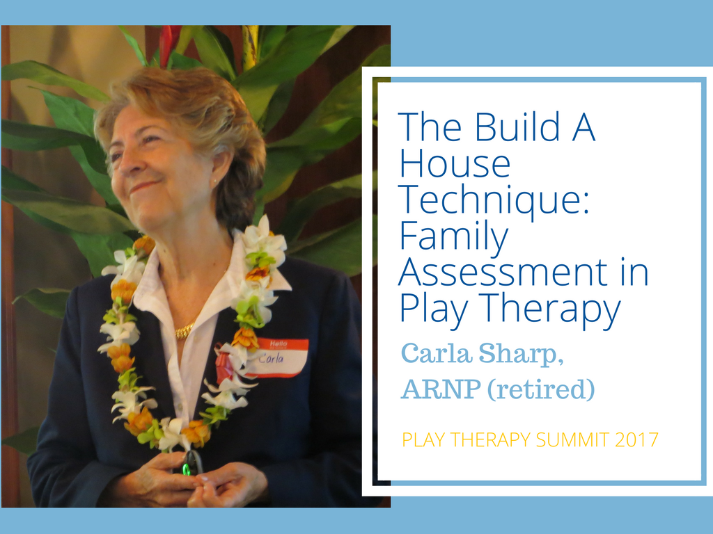 An Introduction to the Build A House Technique: A Way To Assess Family  Functioning in a 50 Minute Play Session. Featured in the 2017 Play Therapy  ...