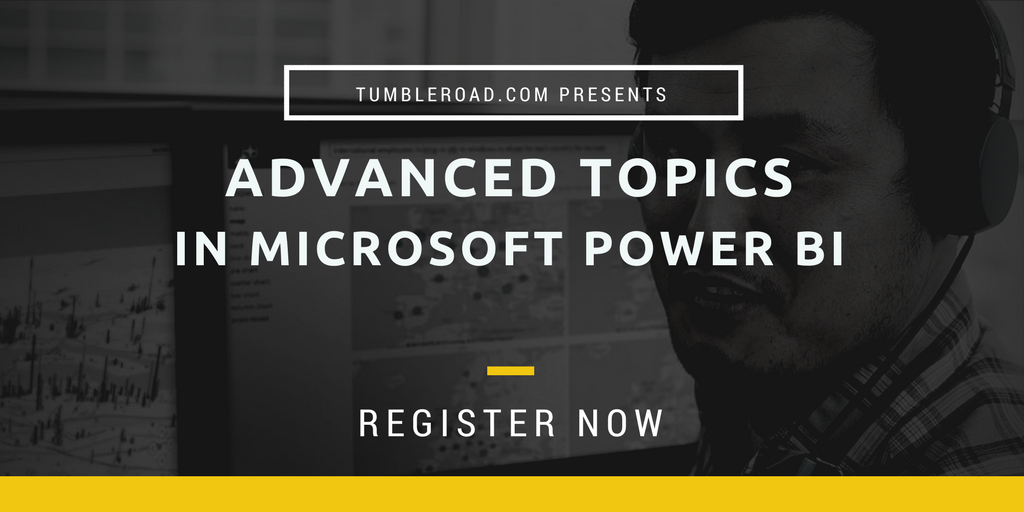 Advanced Topics in Microsoft Power BI