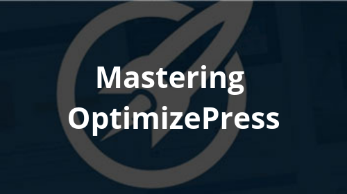 Mastering OptimizePress
