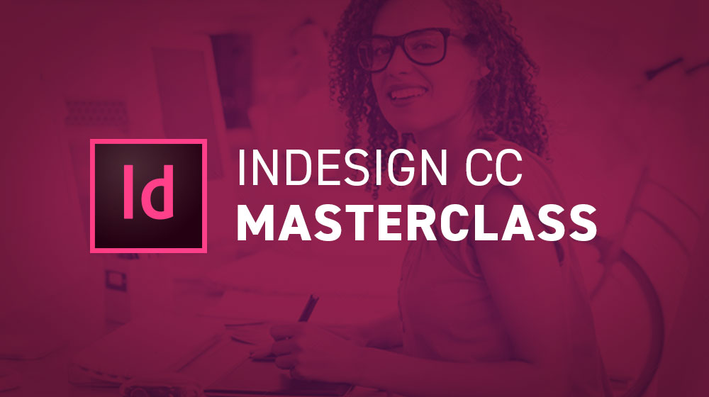 InDesign CC 2019 MasterClass